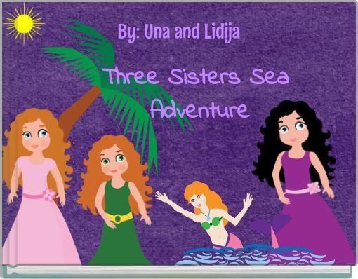 Three Sisters Sea Adventure