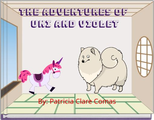 THE ADVENTURES OF UNI AND VIOLET