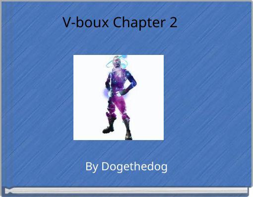 V-boux Chapter 2