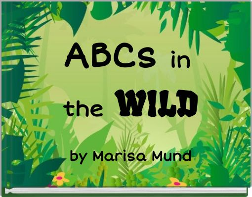 ABCs in the WILD