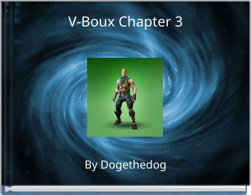 V-Boux Chapter 3