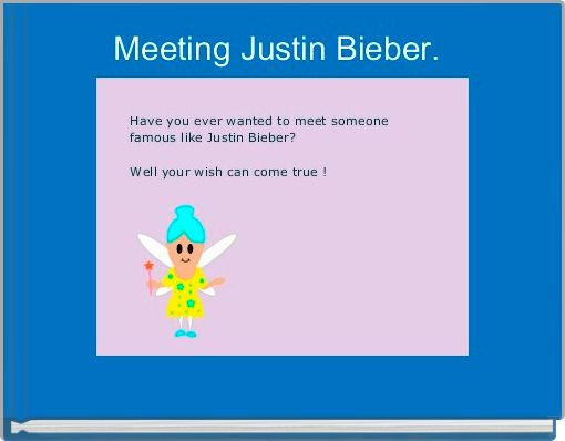 Meeting Justin Bieber.