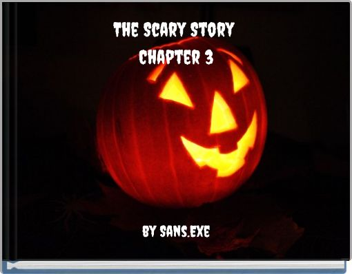 The Scary Story Chapter 3