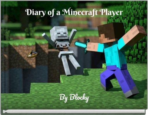 Diary of a Minecraft Player