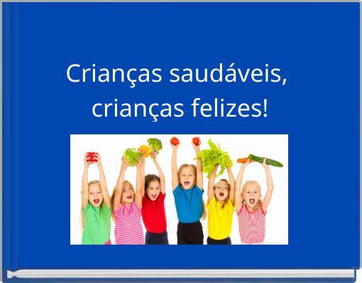 Crianças saudáveis, crianças felizes!1.º A