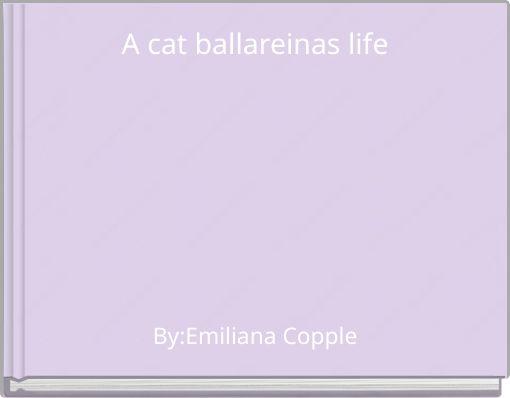 A cat ballareinas life