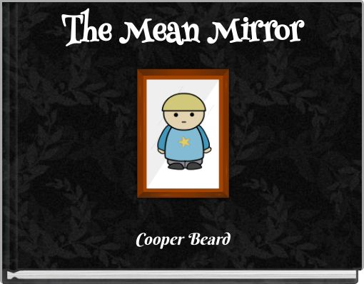 The Mean Mirror