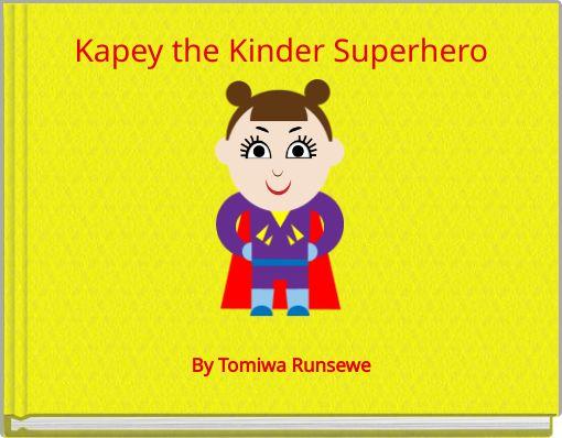 Kapey the Kinder Superhero