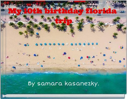 My 10th birthday florida trip