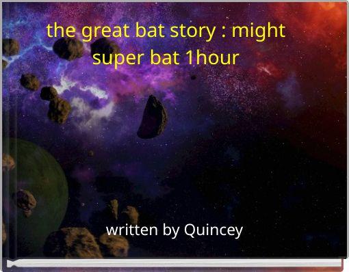 the great bat story : might super bat 1hour