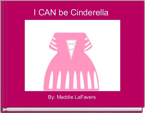 I CAN be Cinderella