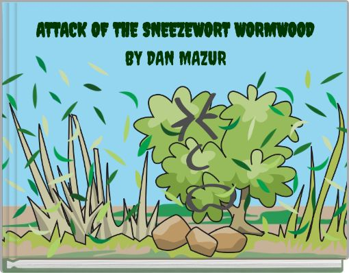 ATTACK OF THE SNEEZEWORT WORMWOOD