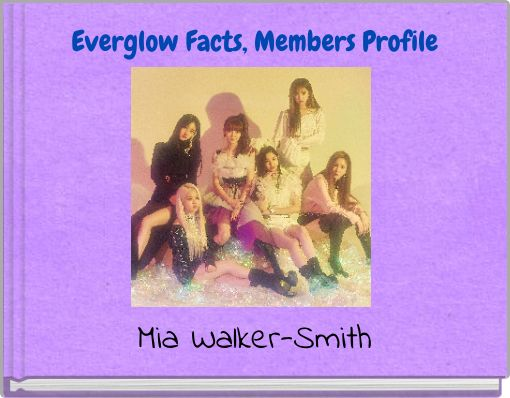 Everglow Facts, Members Profile