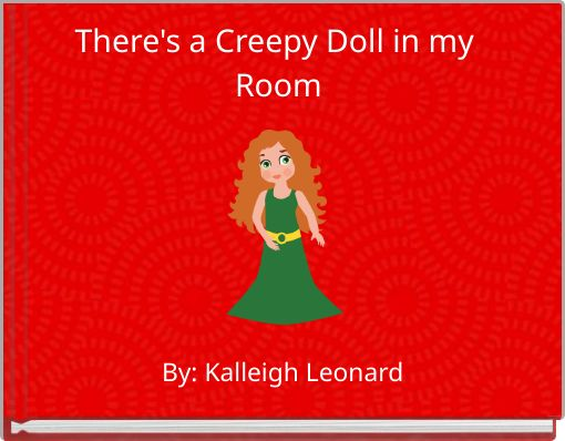 There's a Creepy Doll in my Room