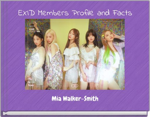 EXID Members Profile and Facts