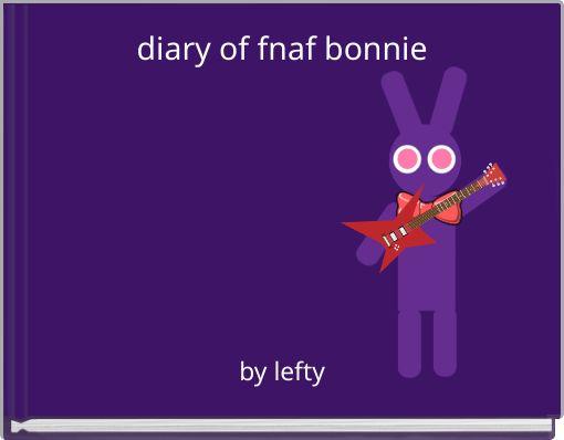 diary of fnaf bonnie