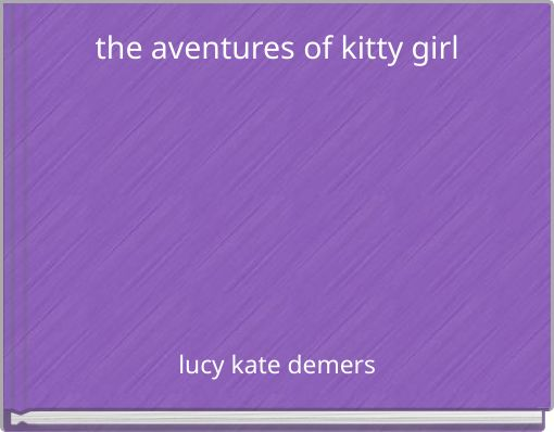 the aventures of kitty girl