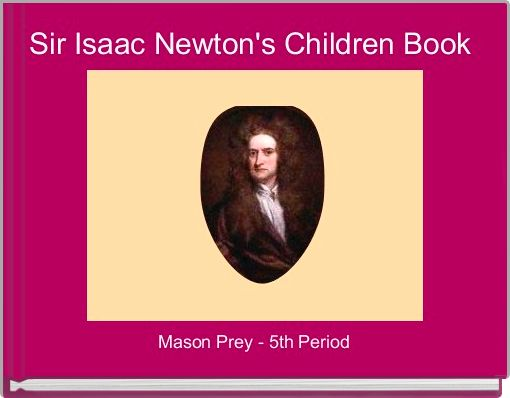 Sir Isaac Newton's Children Book