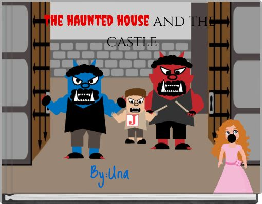 The haunted house and the castle