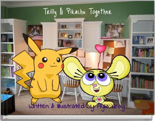 Trilly & Pikachu Together
