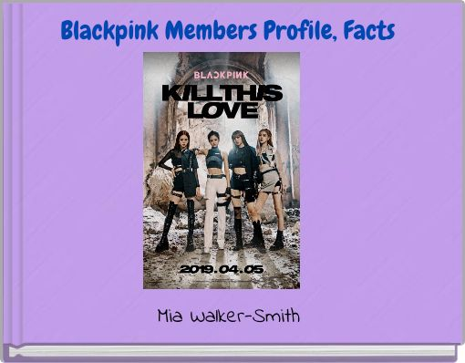 Blackpink Members Profile, Facts