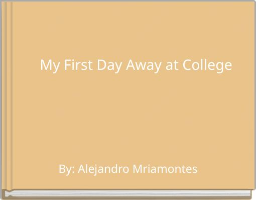 My First Day Away at College