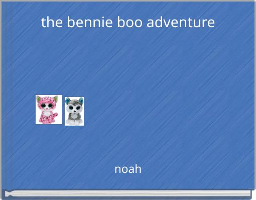 the bennie boo adventure