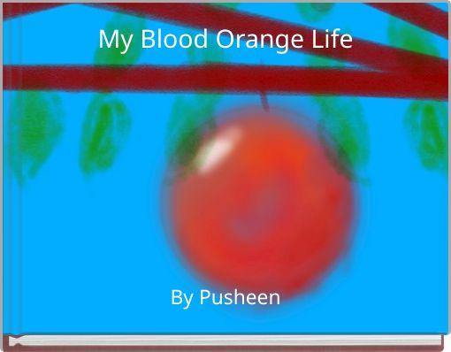 My Blood Orange Life