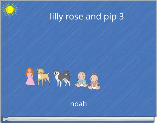lilly rose and pip 3
