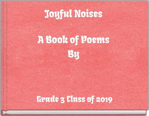 Joyful NoisesA Book of PoemsBy
