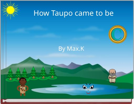 How Taupo came to be