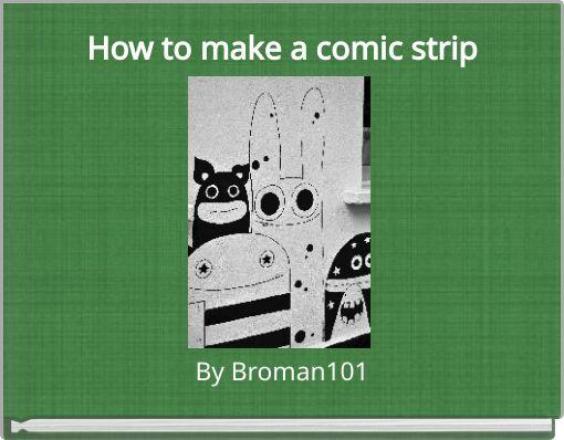 How to make a comic strip