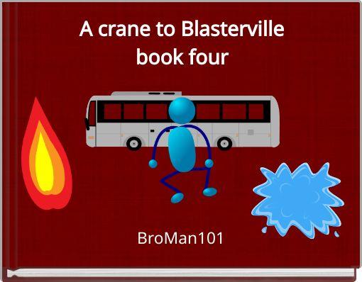 A crane to Blastervillebook four