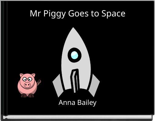 Mr Piggy Goes to Space