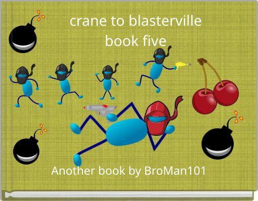 crane to blastervillebook five