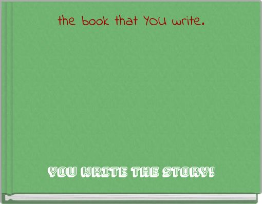 the book that YOU write.
