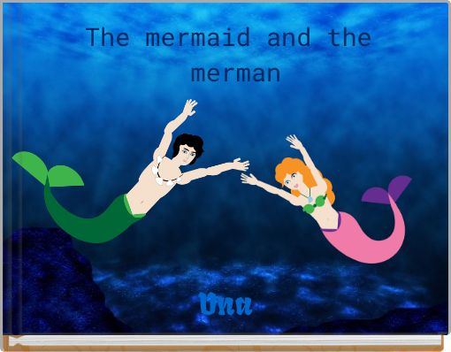 The mermaid and the merman