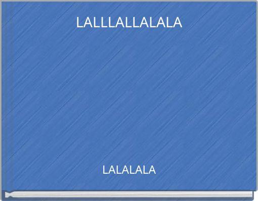 LALLLALLALALA