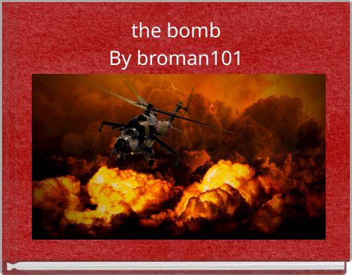 the bombBy broman101