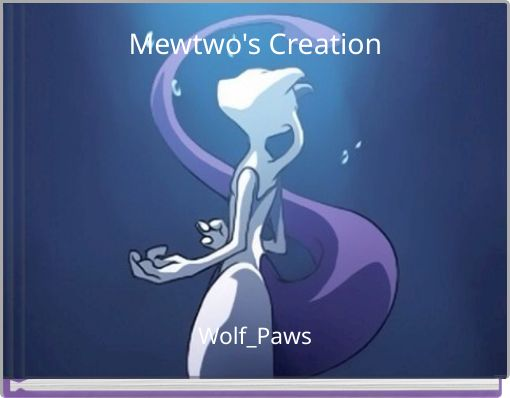 Mewtwo's Creation