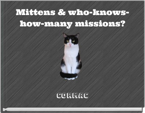 Mittens & who-knows-how-many missions?
