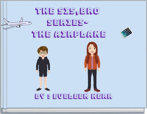 The sister,brother Seriesthe airplane