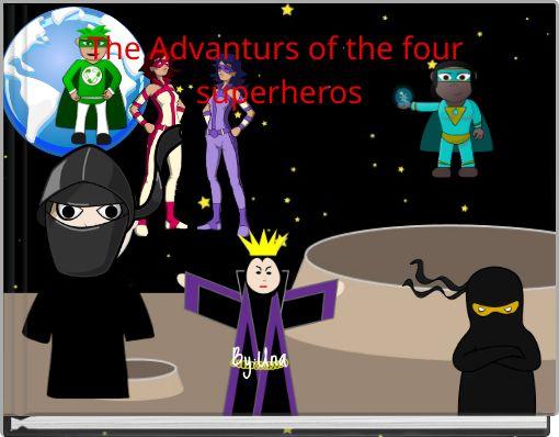 The Advanturs of the four superheros