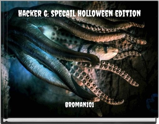 Hacker 6: specail  holloween edition