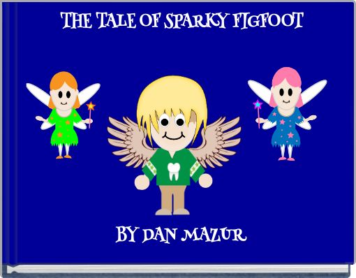 THE TALE OF SPARKY FIGFOOT