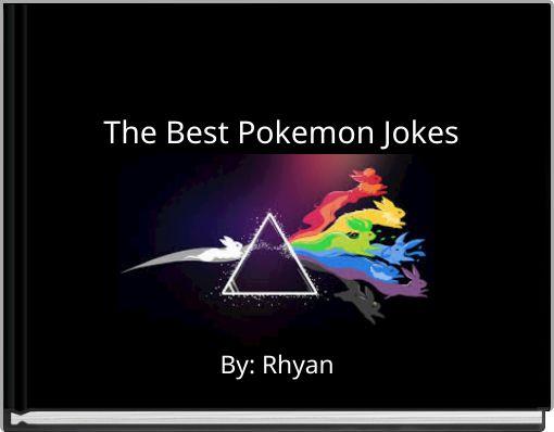 The Best Pokemon Jokes