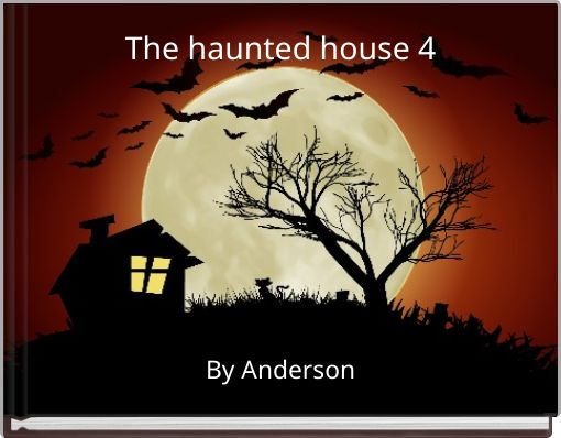 The haunted house 4