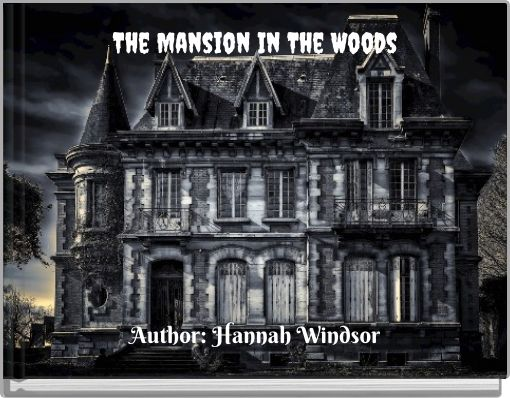 The Mansion In The Woods