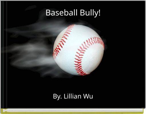 Baseball Bully!
