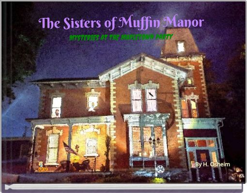 The Sisters of Muffin Manor (Mysteries at the Mapletown Party)